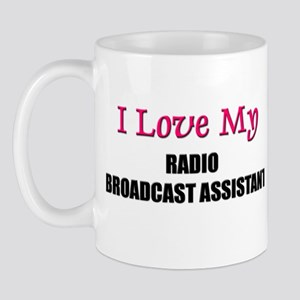 I Love My RADIO BROADCAST ASSISTANT Mug