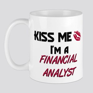 Kiss Me I'm a FINANCIAL ANALYST Mug