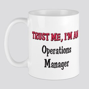 Trust Me I'm an Operations Manager Mug