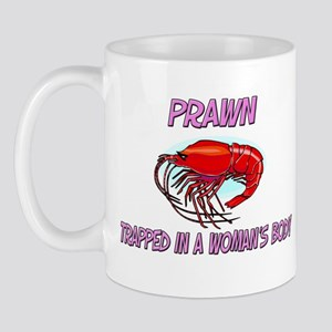 Prawn Trapped In A Woman's Body Mug