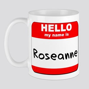 Hello my name is Roseanne Mug