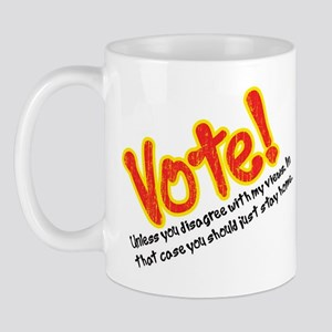 Vote if You Agree with Me Mug
