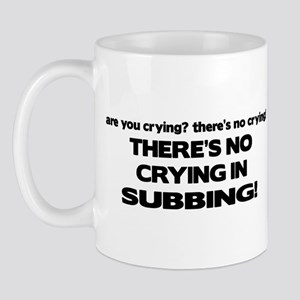 There's No Crying in Subbing Mug