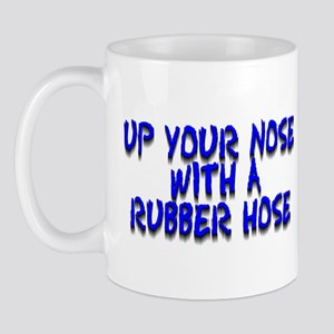 Up Your Nose With a Rubber... Mug