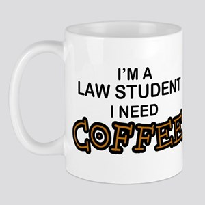 Law Student Need Coffee Mug