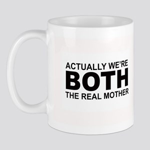 We're both the real mother! Mug