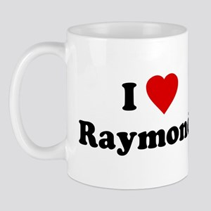 I Love [Heart] Raymond Mug