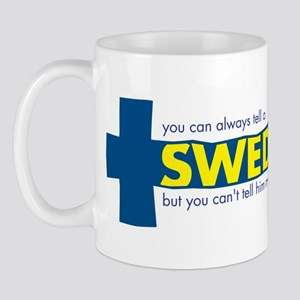You Can Always Tell a Swede Mug