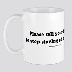 Tell your boobs to stop staring -  Mug
