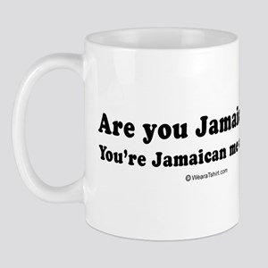You're Jamaican me crazy -  Mug