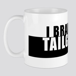 I BREAK for TAILGATERS Mug