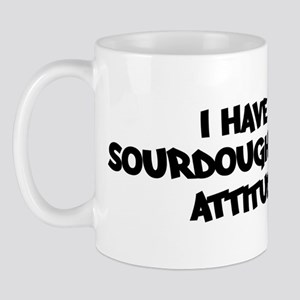 SOURDOUGH BREAD attitude Mug