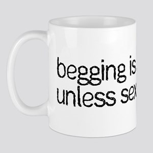 Begging For Sex Mug