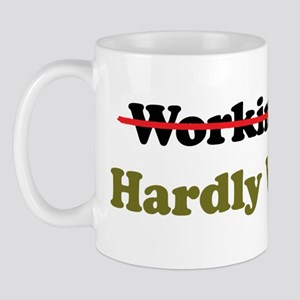 Hardly Working Mug