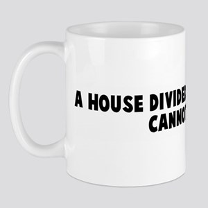 A house divided against itsel Mug