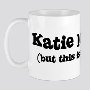 Katie loves me Mug