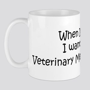 Grow Up Veterinary Medicine S Mug