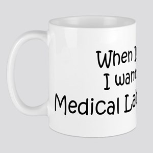 Grow Up Medical Lab Technicia Mug