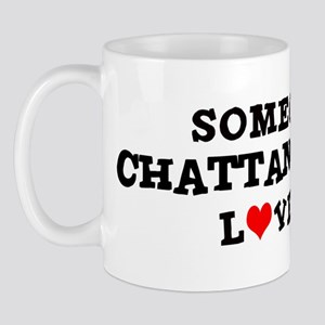 Someone in Chattanooga Mug