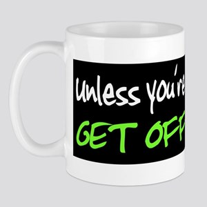 Unless you're a hemorrhoid... Mug