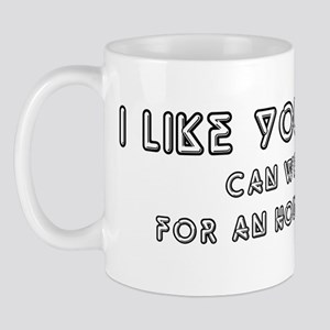I like your wife... Mug
