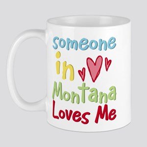 Someone in Montana Loves Me Mug