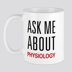 Ask Me About Physiology Mug