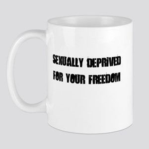 """Sexually Deprived for your Freedom"" Mug"