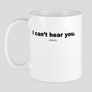 I can't hear you -  Mug