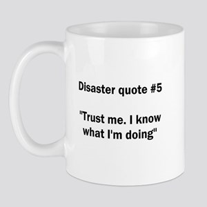 Disaster quote #5 - Mug