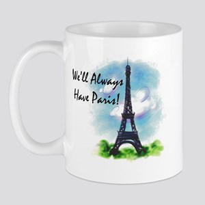 """We'll always have Paris"" Mug"