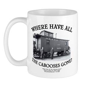Where Have All The Cabooses Gone? Mug