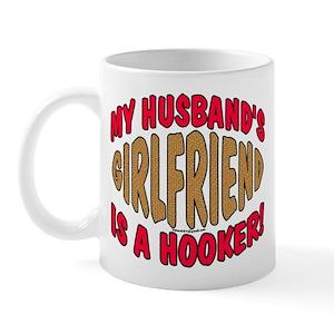 My Husband's Girlfriend is a Hooker Mug