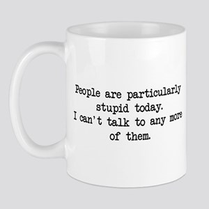 People Particularly Stupid Mug