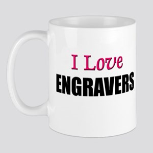 I Love ENGRAVERS Mug