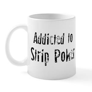 Addicted to Strip Poker Mug