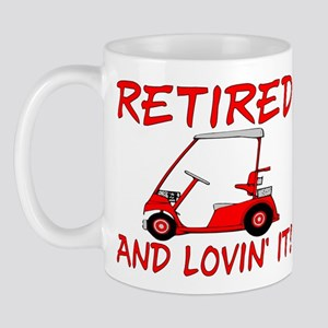 Retired And Lovin' It Mug