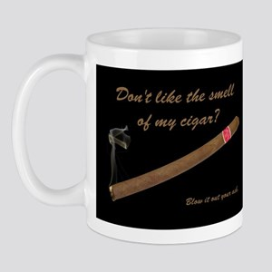 "Tell a cigar hater to ""Blow it out your ash!"" Mug"