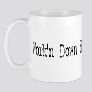 Work'n Down Hole Mug