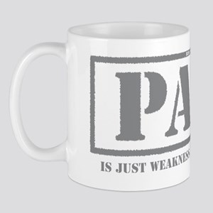 Pain Is Weakness Leaving The Body (Gray Mug