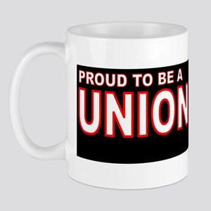 Proud to be a UNION THUG (3x10 bumper s Mug
