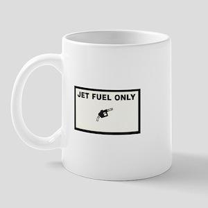 jet fuel only Mug