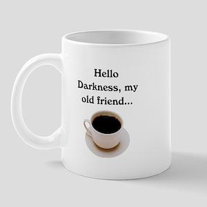 HELLO DARKNESS, MY OLD FRIEND Mug