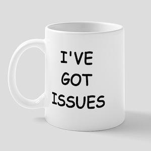 I'VE GOT ISSUES Mug