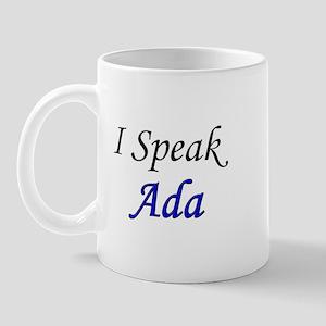 """I Speak Ada"" Mug"