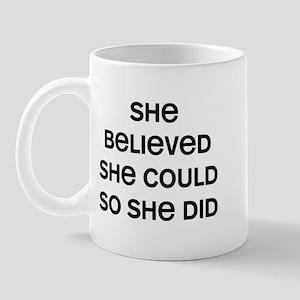 She Believed 11 oz Ceramic Mug