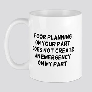 Poor Planning 11 oz Ceramic Mug