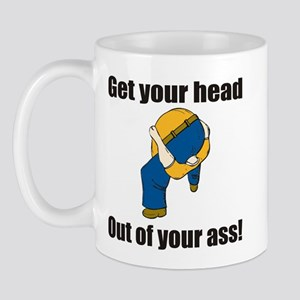 Get your head out of your ass Mug