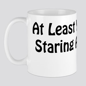 at least youre not staring at my tits Mug