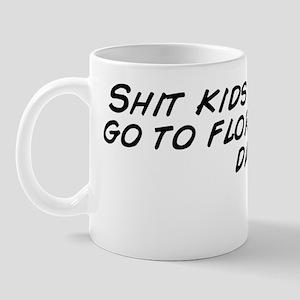 Shit kids say: let's go to florida Mug
